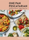 One Pan Pescatarian : 100 Delicious Dinners - Veggie, Vegan, Fish - Book