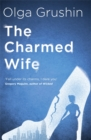 The Charmed Wife : 'Does for fairy tales what Bridgerton has done for Regency England' (Mail on Sunday) - Book