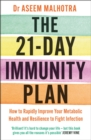 The 21-Day Immunity Plan : The Sunday Times bestseller - 'A perfect way to take the first step to transforming your life' - From the Foreword by Tom Watson - Book