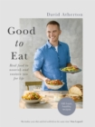 Good to Eat : Real food to nourish and sustain you for life - Book