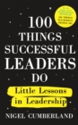 100 Things Successful Leaders Do : Little lessons in leadership - Book