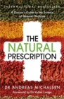 The Natural Prescription : A Doctor's Guide to the Science of Natural Medicine - Book