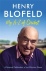 My A-Z of Cricket : A personal celebration of our glorious game - Book