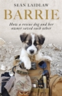 Barrie : How a rescue dog and her owner saved each other - Book