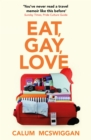 Eat, Gay, Love : A Memoir - eBook