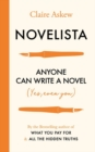 Novelista : Anyone can write a novel. Yes, even you. - Book