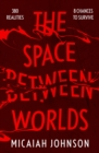 The Space Between Worlds : a Sunday Times bestselling science fiction adventure through the multiverse - eBook