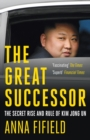 The Great Successor : The Secret Rise and Rule of Kim Jong Un - eBook