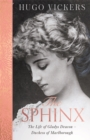 The Sphinx : The Life of Gladys Deacon - Duchess of Marlborough - Book