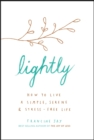 Lightly : How to live a simple, serene and stress-free life - Book