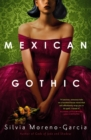 Mexican Gothic : a mesmerising historical Gothic fantasy set in 1950s Mexico - eBook