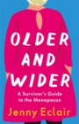 Older and Wider : A Survivor's Guide to the Menopause - Book