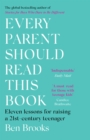 Every Parent Should Read This Book : Eleven lessons for raising a 21st-century teenager - Book
