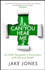 Can You Hear Me? : A Paramedic's Encounters with Life and Death - eBook