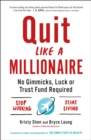 Quit Like a Millionaire : No Gimmicks, Luck, or Trust Fund Required - Book