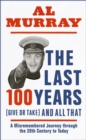 The Last 100 Years (give or take) and All That - Book