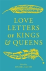 Love Letters of Kings and Queens - Book