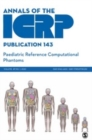 ICRP Publication 143 : Paediatric Reference Computational Phantoms - Book
