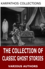 The Collection of Classic Ghost Stories - eBook