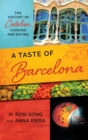 A Taste of Barcelona : The History of Catalan Cooking and Eating - eBook