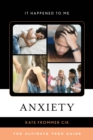 Anxiety : The Ultimate Teen Guide - Book