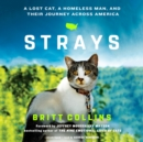 Strays : A Lost Cat, a Homeless Man, and Their Journey across America - eAudiobook