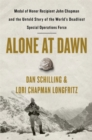 Alone at Dawn : Medal of Honor Recipient John Chapman and the Untold Story of the World's Deadliest Special Operations Force - Book