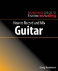 How to Record and Mix Guitar - Book