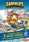 "A Garfield (R) Guide to Online ""Friends"" : Not the Same as Real Friends! - eBook"