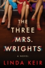 The Three Mrs. Wrights : A Novel - Book