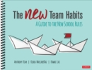 The NEW Team Habits : A Guide to the New School Rules - Book