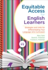 Equitable Access for English Learners, Grades K-6 : Strategies and Units for Differentiating Your Language Arts Curriculum - Book
