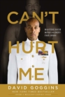 Can't Hurt Me : Master Your Mind and Defy the Odds - eBook