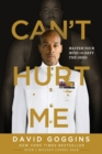 Can't Hurt Me : Master Your Mind and Defy the Odds - Book