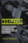 #DELETED : Big Tech's Battle to Erase the Trump Movement and Steal the Election - Book