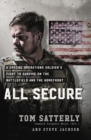 All Secure : A Special Operations Soldier's Fight to Survive on the Battlefield and the Homefront - eBook