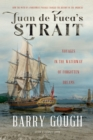 Juan de Fuca's Strait : Voyages in the Waterway of Forgotten Dreams - eBook