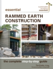Essential Rammed Earth Construction : The Complete Step-by-Step Guide - eBook