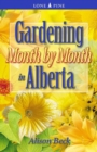 Gardening Month by Month in Alberta - Book