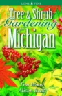 Tree and Shrub Gardening for Michigan - Book