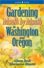 Gardening Month by Month in Washington and Oregon - Book