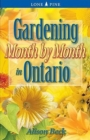 Gardening Month by Month in Ontario - Book
