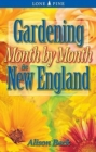 Gardening Month by Month in New England - Book