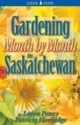 Gardening Month by Month in Saskatchewan - Book