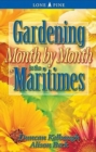 Gardening Month by Month in the Maritimes - Book