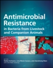 Antimicrobial Resistance in Bacteria from Livestock and Companion Animals - Book