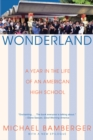Wonderland : A Year in the Life of an American High School - eBook
