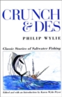 Crunch and Des : Classic Stories of Salt Water Fishing - Book