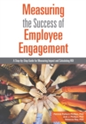 Measuring the Success of Employee Engagement : A Step-by-Step Guide for Measuring Impact and Calculating ROI - Book