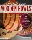 Scroll Saw Wooden Bowls, Revised & Expanded Edition : 30 Useful & Surprising Easy-to-Make Projects - Book